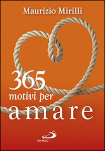 Libro 365 motivi per amare Maurizio Mirilli