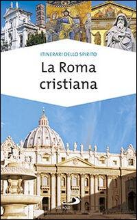 La Roma cristiana. La via dei tesori