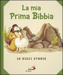 Libro La mia prima Bibbia. In dieci storie Silvia Vecchini , Giusy Capizzi