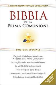 Libro Bibbia della Prima Comunione. Il primo incontro con l'eucarestia. Ediz. speciale