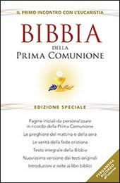 Bibbia della Prima Comunione. Il primo incontro con l'eucarestia. Ediz. speciale