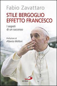 Foto Cover di Stile Bergoglio, effetto Francesco. I segreti di un successo, Libro di Fabio Zavattaro, edito da San Paolo Edizioni