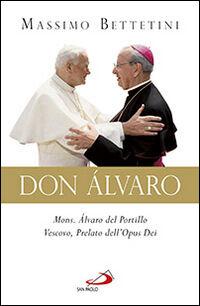 Don Álvaro. Mons. Álvaro del Portillo Vescovo, Prelato dell'Opus Dei