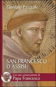 Libro San Francesco d'Assisi. All'aurora di un'esistenza gioiosa Gianluigi Pasquale