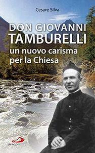 Libro Don Giovanni Tamburelli. Un nuovo carisma per la chiesa Cesare Silva