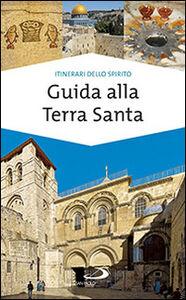 Libro Guida alla Terra Santa Ivana Bagini , Francesco Giulietti