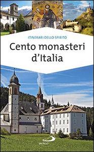 Foto Cover di Cento monasteri d'Italia. Accoglienza e spiritualità, Libro di Stefano Di Pea, edito da San Paolo Edizioni