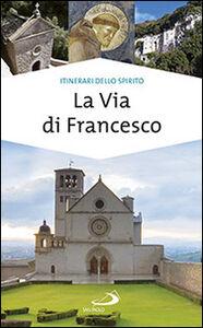 Libro La via di Francesco Paolo Giulietti , Gianluigi Bettin