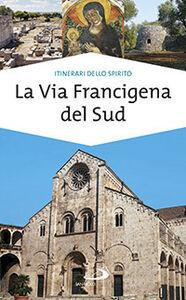 Libro La via Francigena del sud. Verso Gerusalemme Monica D'Atti , Franco Cinti