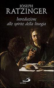 Libro Introduzione allo spirito della liturgia Benedetto XVI (Joseph Ratzinger)