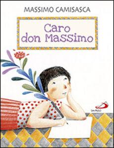 Foto Cover di Caro don Massimo, Libro di Massimo Camisasca,Angela Marchetti, edito da San Paolo Edizioni