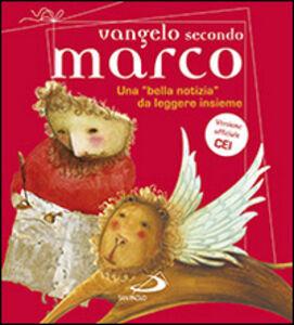 Libro Vangelo secondo Marco. Una «bella notizia» da leggere insieme Andrea Ciucci , Paolo Sartor , Matteo Fossati