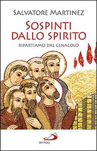 Libro Sospinti dallo spirito. Ripartiamo dal Cenacolo Salvatore Martinez
