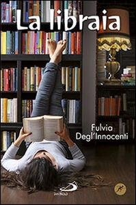 Libro La libraia Fulvia Degl'Innocenti