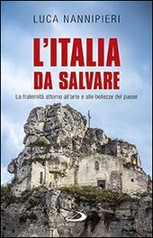 L' Italia da salvare. La fraternità attorno all'arte e alle bellezze del paese