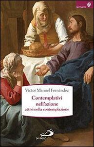 Libro Contemplativi nell'azione, attivi nella contemplazione. La preghiera pastorale Víctor Manuel Fernández