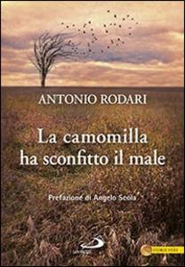 Libro La camomilla ha sconfitto il male Antonio Rodari