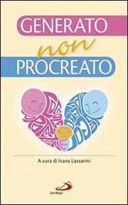 Libro Generato, non procreato. La sfida dell'adozione