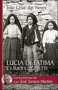 Libro Lucia di Fatima e i suoi cuginetti João César Das Neves