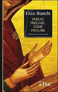 Foto Cover di Perché pregare, come pregare, Libro di Enzo Bianchi, edito da San Paolo Edizioni