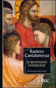 Libro Le beatitudini evangeliche Raniero Cantalamessa