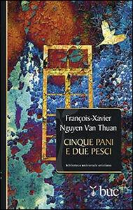 Libro Cinque pani e due pesci. Dalla sofferenza del carcere una gioiosa testimonianza di fede François-Xavier Nguyen Van Thuan