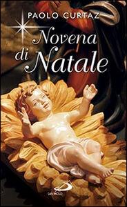 Libro Novena di Natale. Per non dimenticare il festeggiato Paolo Curtaz