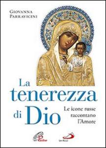 Libro La tenerezza di Dio. Le icone russe raccontano l'amore Giovanna Parravicini