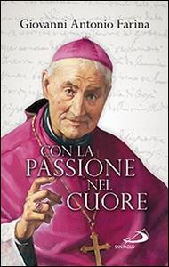 Libro Con la passione nel cuore Giovanni A. Farina