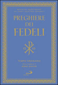 Foto Cover di Preghiere dei fedeli. Tempo ordinario. Ciclo feriale I. Anno dispari, Libro di  edito da San Paolo Edizioni