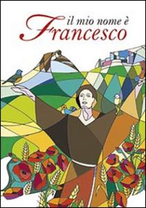 Libro Il mio nome è Francesco Elisabetta Manduca