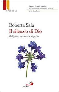 Foto Cover di Il silenzio di Dio. Religione, credenze e rispetto, Libro di Roberta Sala, edito da San Paolo Edizioni