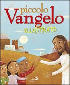 Foto Cover di Piccolo Vangelo illustrato, Libro di  edito da San Paolo Edizioni
