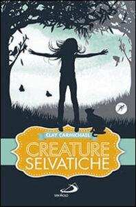 Libro Creature selvatiche Clay Carmichael
