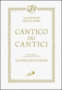 Libro Cantico dei cantici. Il cantico per gli sposi Gianfranco Ravasi
