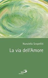 Libro La via dell'amore Nunziella Scopelliti