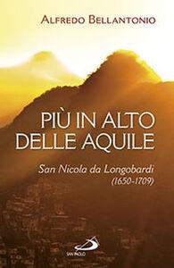 Libro Più in alto delle aquile. San Nicola da Longobardi (1650-1709) Alfredo Bellantonio