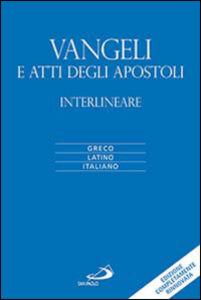 Libro Vangeli e atti degli apostoli. Versione interlineare in italiano Flaminio Poggi , Marco Zappella