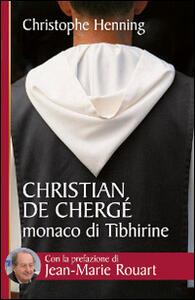 Christian de Chergé, monaco di Tibhirine - Christophe Henning - copertina
