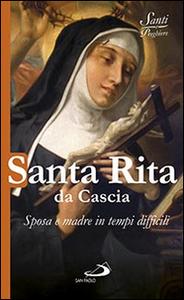 Libro Santa Rita da Cascia. Sposa e madre in tempi difficili
