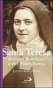 Libro Santa Teresa di Gesù Bambino e del volto santo. La via della fiducia Natale Benazzi