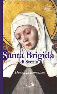 Foto Cover di Santa Brigida di Svezia. Donna di comunione, Libro di Natale Benazzi, edito da San Paolo Edizioni