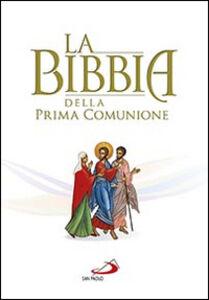 Foto Cover di La Bibbia della Prima Comunione, Libro di  edito da San Paolo Edizioni