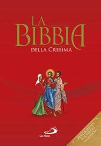 Foto Cover di La Bibbia della cresima. Ediz. speciale, Libro di  edito da San Paolo Edizioni