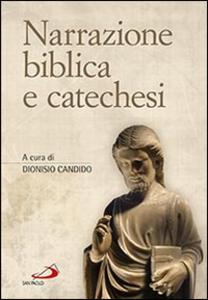 Libro Narrazione biblica e catechesi Dionisio Candido