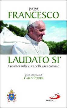 Laudato si. Enciclica sulla cura della casa comune. Guida alla lettura di Carlo Petrini.pdf