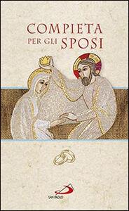 Foto Cover di Compieta per gli sposi, Libro di Fulvio Mannoia,Anna M. Barrile, edito da San Paolo Edizioni
