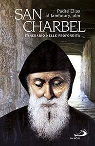 Libro San Charbel. Eremita (1828-1898). Itinerario nelle profondità Jamhoury Elias Al