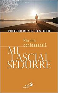 Libro Mi lasciai sedurre. Perché confessarsi? Ricardo Reyes Castillo