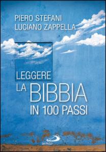 Libro Leggere la Bibbia in 100 passi Piero Stefani , Luciano Zappella